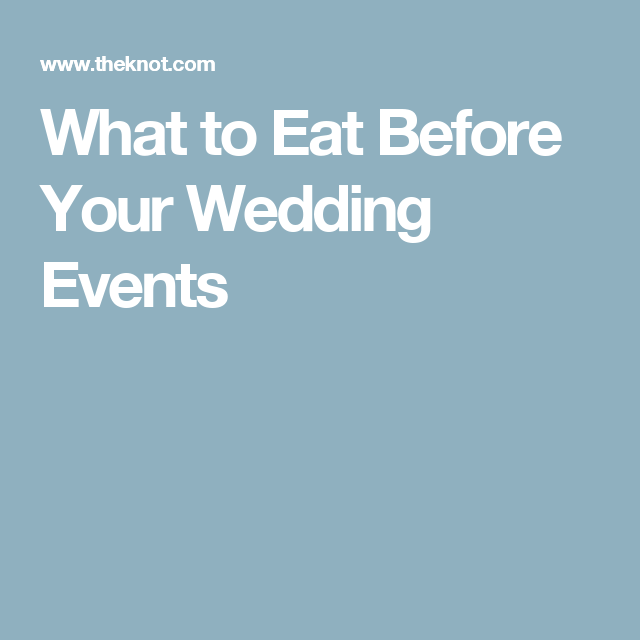 What to Eat Before Your Wedding Events