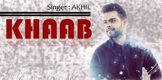 Khaab Latest Punjabi Song Akhil Full Hd 1080p Full Hd Songs Mp3 Song