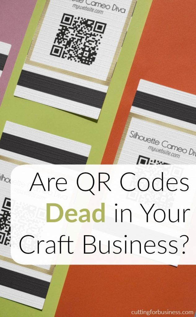 Are QR Codes Dead in Your Craft Business?   Cricut