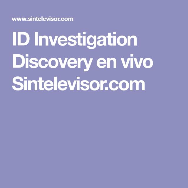 Id Investigation Discovery En Vivo Sintelevisor Com