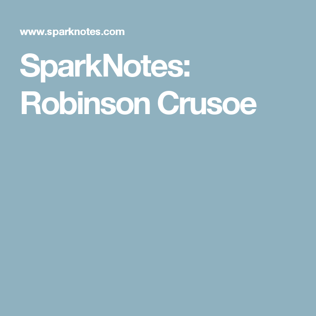 sparknotes robinson crusoe quotes essay topics  from a general summary to chapter summaries to explanations of famous quotes the sparknotes jurassic park study guide has everything you need to ace