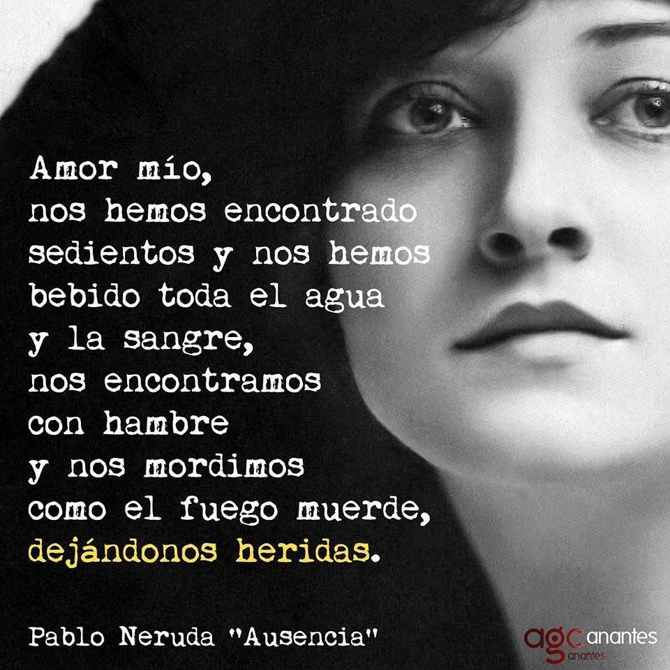 Pablo Neruda Ausencia Neruda Amor Frases De Autoestima