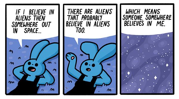 I believe in aliens!