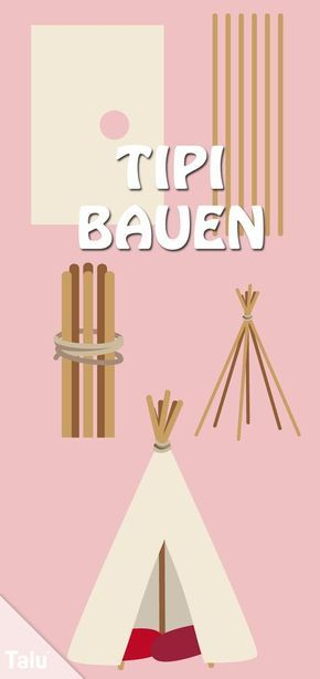 Photo of Build your own teepee without sewing – Building instructions for Indian tent – Talu.de