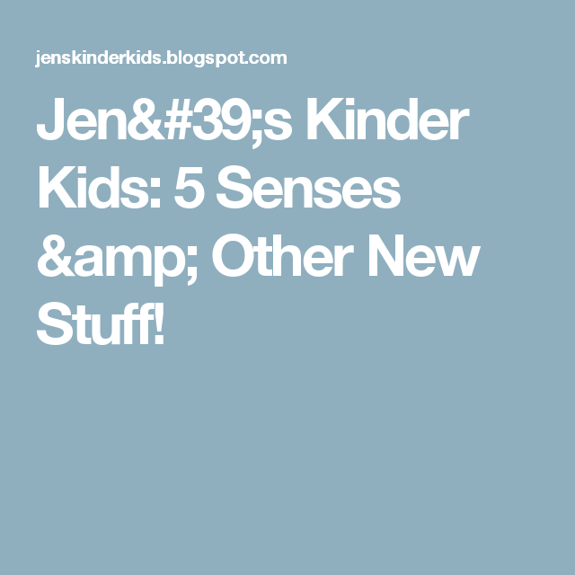 Jen\'s Kinder Kids: 5 Senses & Other New Stuff! | 5 sences | Pinterest