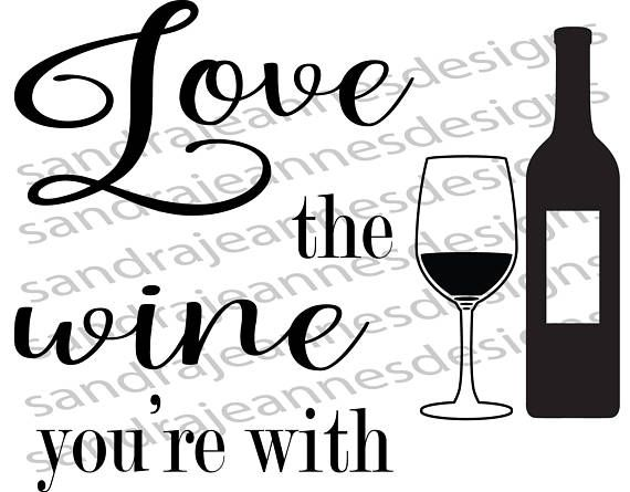 Download Love the wine you're with, SVG, Cricut, Silhouette ...