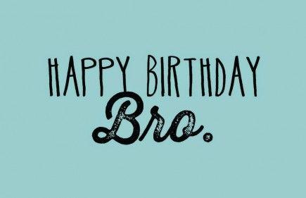 Happy Birthday Brother Quotes Happy Birthday Bro Happy Birthday Brother Best Birthday Wishes Quotes Happy Birthday Brother Quotes