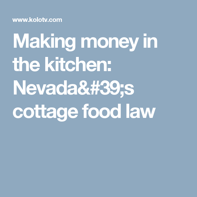 Making money in the kitchen: Nevada's cottage food law