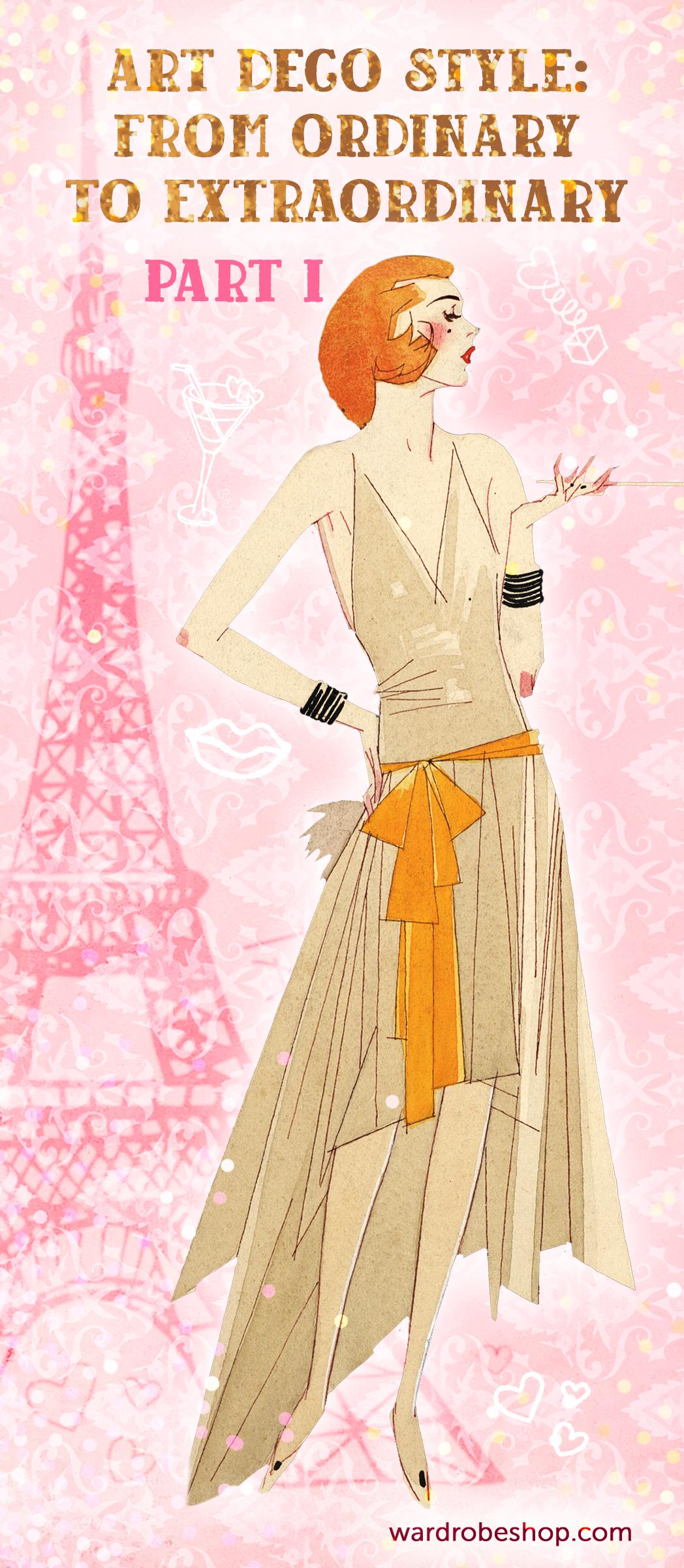Art Deco Style From Ordinary To Extraordinary Part I Art Deco Fashion Art Deco Vintage Style Outfits