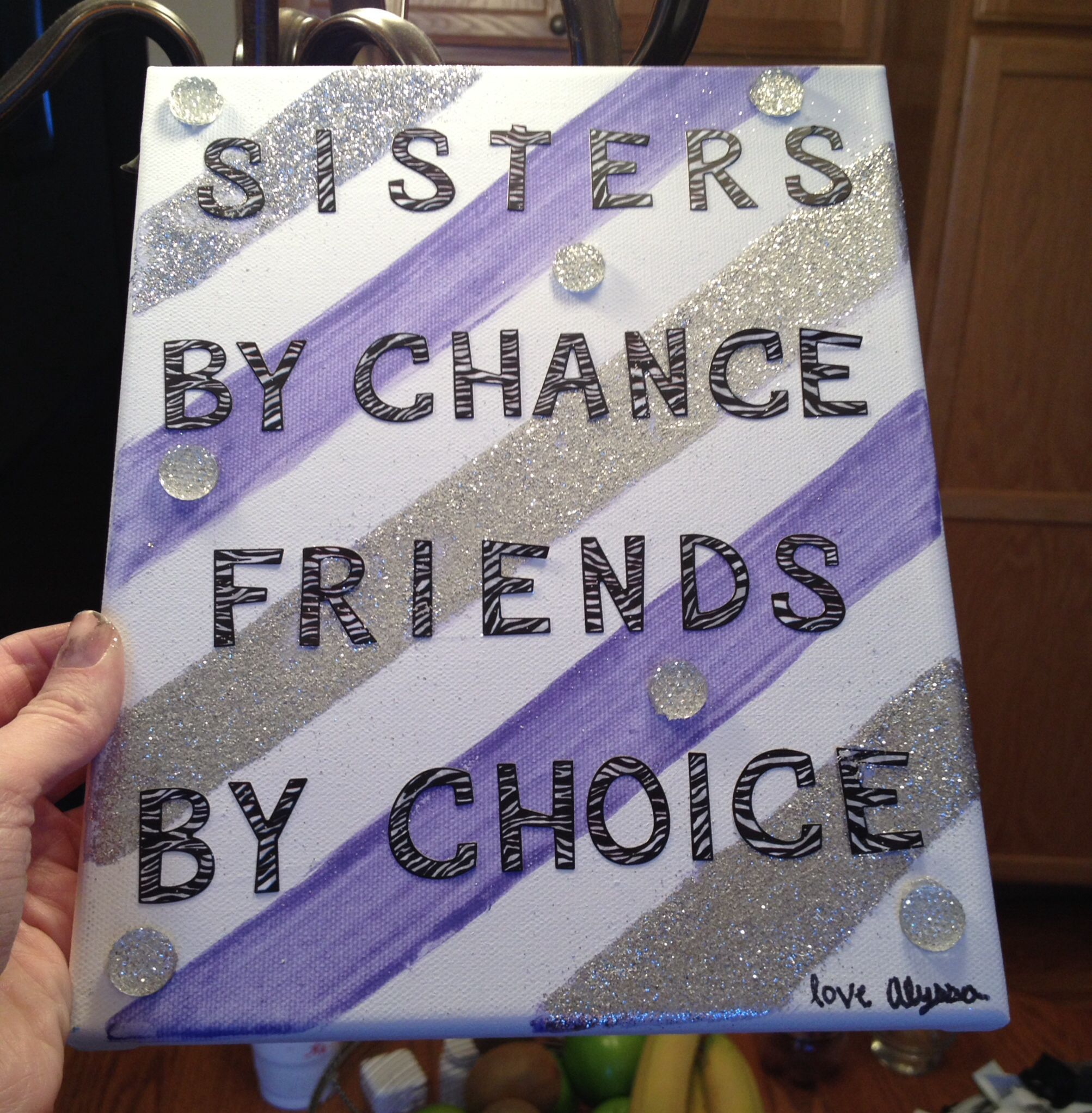 Sisters By Chance Friends By Choice Made This For My Little Sister