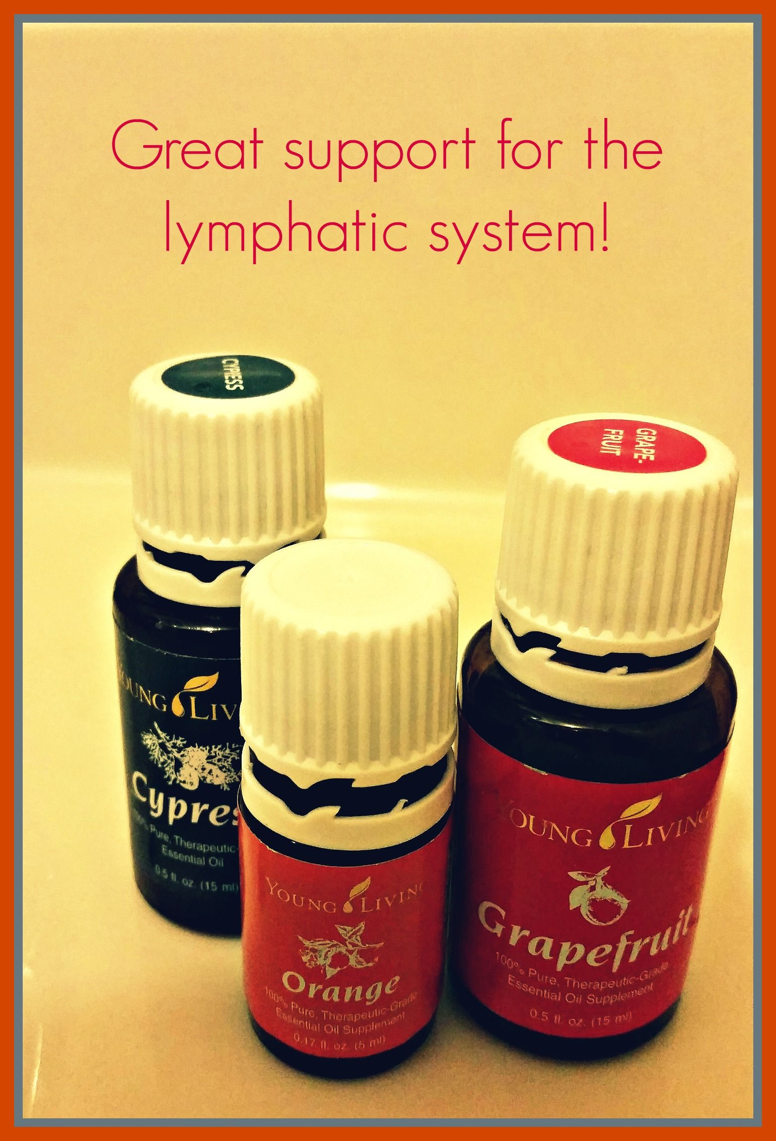 Cypress Orange And Grapefruit Great Support For The Lymphatic System Lymph Massage Lymphatic System Essential Oils Living Essentials Oils
