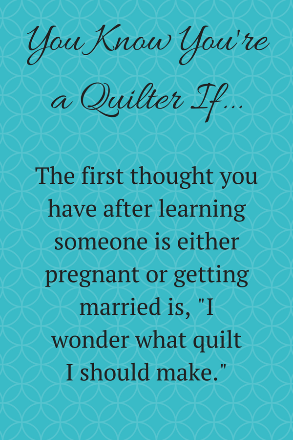 You Know You're a Quilter If... | DevotedQuilter.blogspot.com