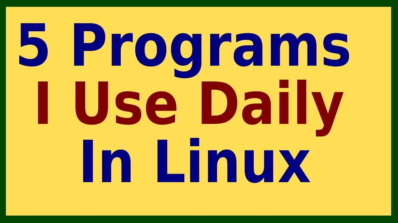 8 Linux Applications I Use Daily Linux Linux Operating System