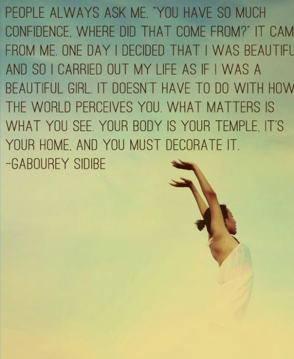 Love this Gabourey Sidibe quote about confidence.