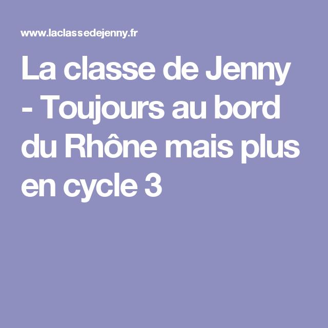 La classe de Jenny - Toujours au bord du Rhône mais plus en cycle 3