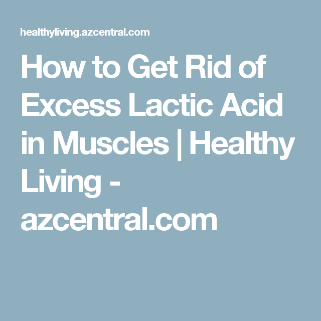 How To Get Rid Of Lactic Acid In Body