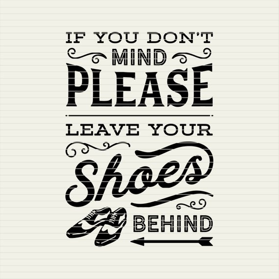 3745539e153fb SVG Leave Shoes Behind - no shoes take off remove your shoes off ...