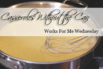 Casseroles Without the Can (WFMW)