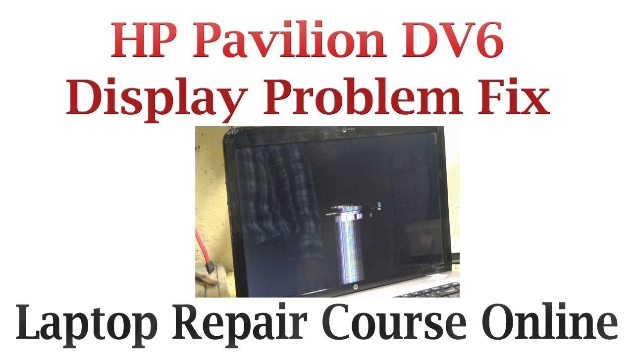 HP Pavilion DV6 Display Problem Fix | Deepak Raut | Hp pavilion