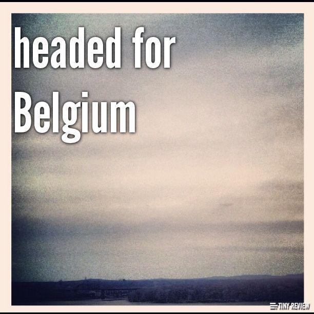 headed for Belgium