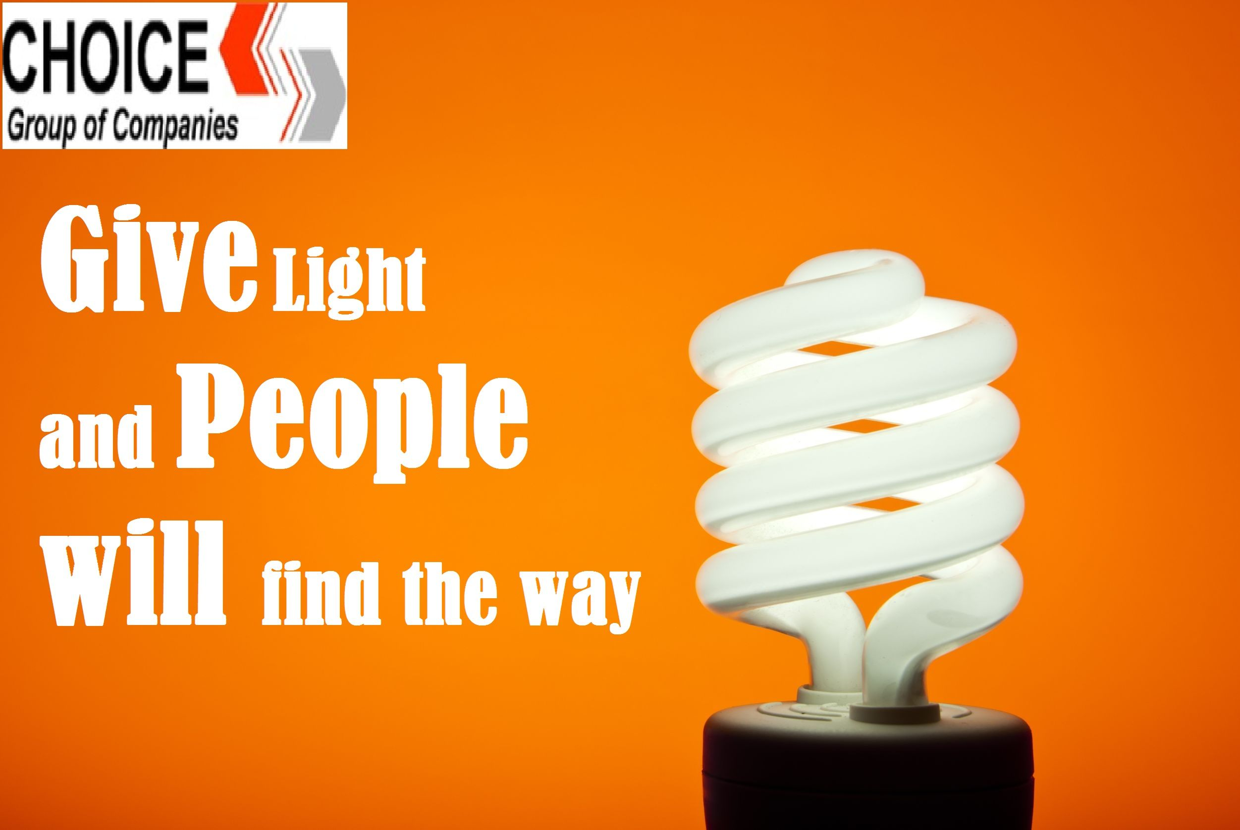 Give Light and people will find the way! Choice chemtech Pvt
