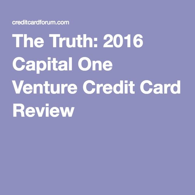 The Truth: 2016 Capital One Venture Credit Card Review