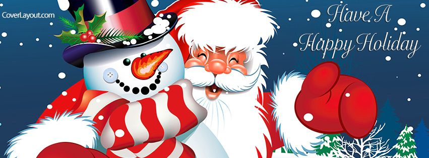 Have A Happy Holiday Happy Santa Snowman Facebook Cover ...