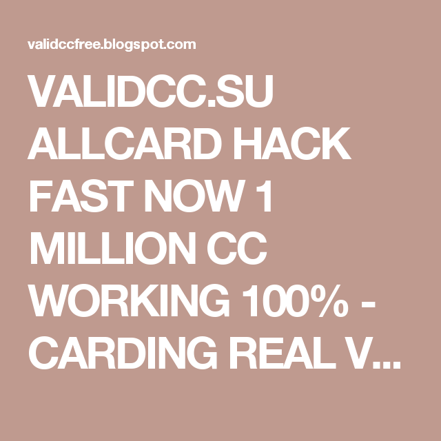 SU ALLCARD HACK FAST NOW 1 MILLION CC WORKING 100% - CARDING REAL VALIIDCC 100% FREE