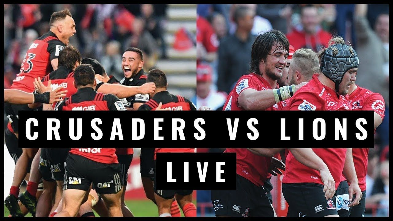 Watch Crusaders Vs Lions Super Rugby Final Live Streaming Online Hd 2018 Rugby Final Super Rugby Rugby Videos