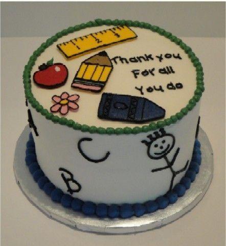 Teacher Appreciation Back To School Teachers Day Cake Teacher Cakes School Cake