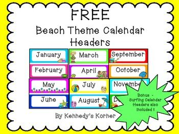FREE ~ Beach Themed Calendar Headers BONUS:  Surf Themed Calendar Headers are included.We hope you enjoy this FREE product from Kennedy's Korner!Thank for visiting us ~ Check out our FREE SUMMER giveaway at our NEW blog ~ http://kennedyskornerblog.blogspot.com/