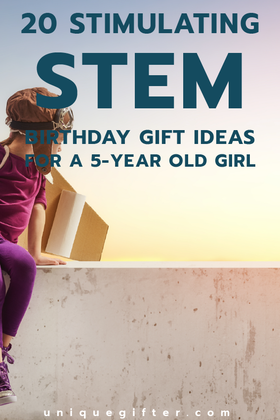 Fantastic STEM Birthday Gift Ideas For A 5 Year Old Girl