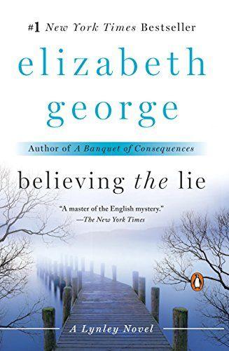 Believing the Lie: An Inspector Lynley Novel: A Lynley No...