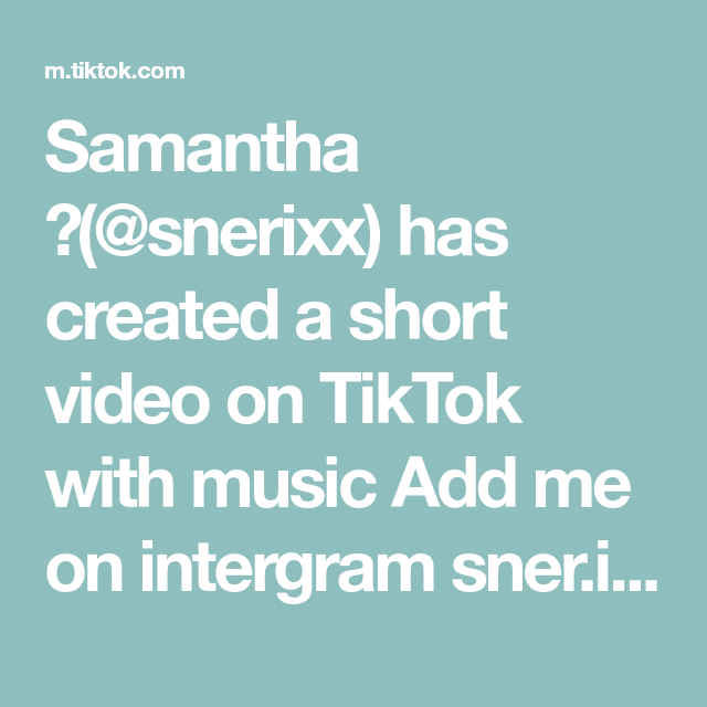 Samantha Snerixx Has Created A Short Video On Tiktok With Music Add Me On Intergram Sner Ix Sorry For The Rainy Bryce Hall Parents Be Like The Originals