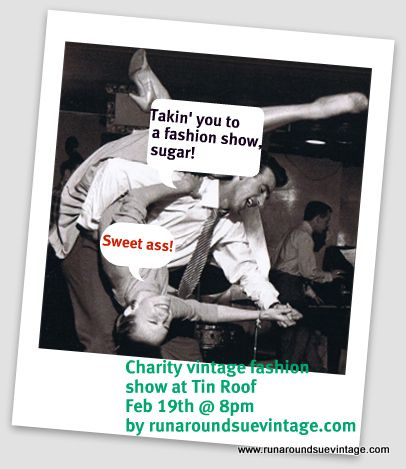 Charity Vintage Fashion Show Feb 19th @ 8, Tin Roof, Charleston, SC By