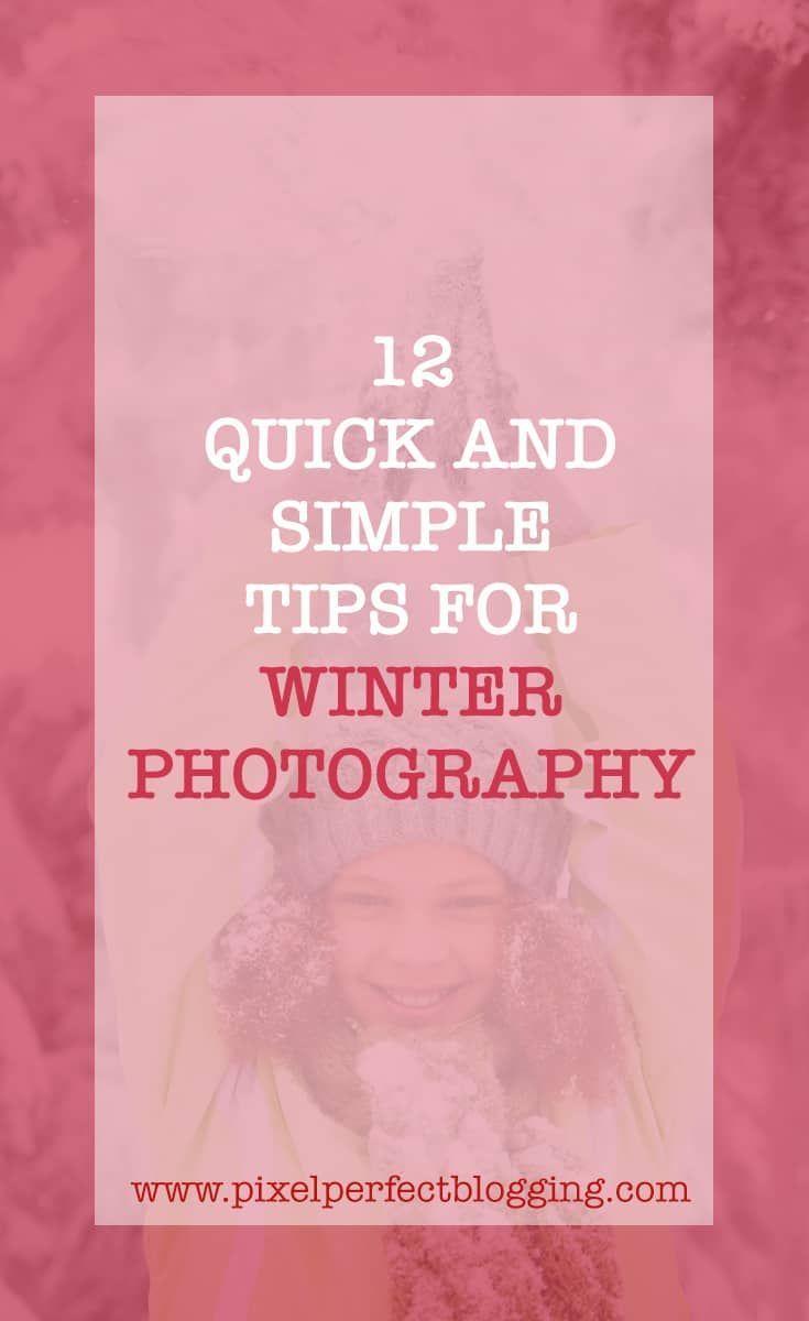 12 Schnelle und einfache Tipps für die Winterfotografie   – Photography