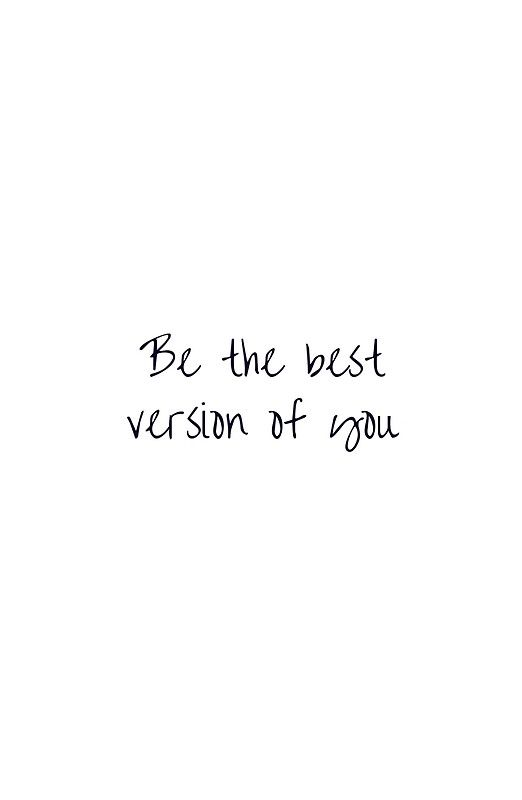 'BE THE BEST VERSION OF YOU' Art Print by IdeasForArtists