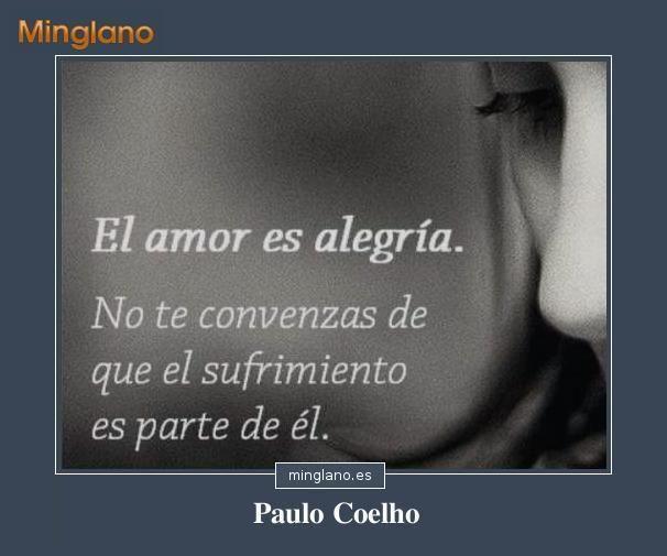 Que Es El Amor Frases: Frase En La Que El Escritor Brosileño Paulo Coelho Habla