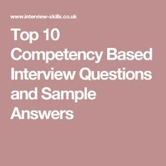 Top 10 competency based interview questions and sample answers fam top 10 competency based interview questions and sample answers fam tips pinterest competency based interview questions publicscrutiny Gallery