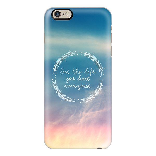 iPhone 6 Plus/6/5/5s/5c Case - The Life You Have Imagined (£28) ❤ liked on Polyvore featuring accessories, tech accessories, iphone case, iphone cover case, slim iphone case and apple iphone cases