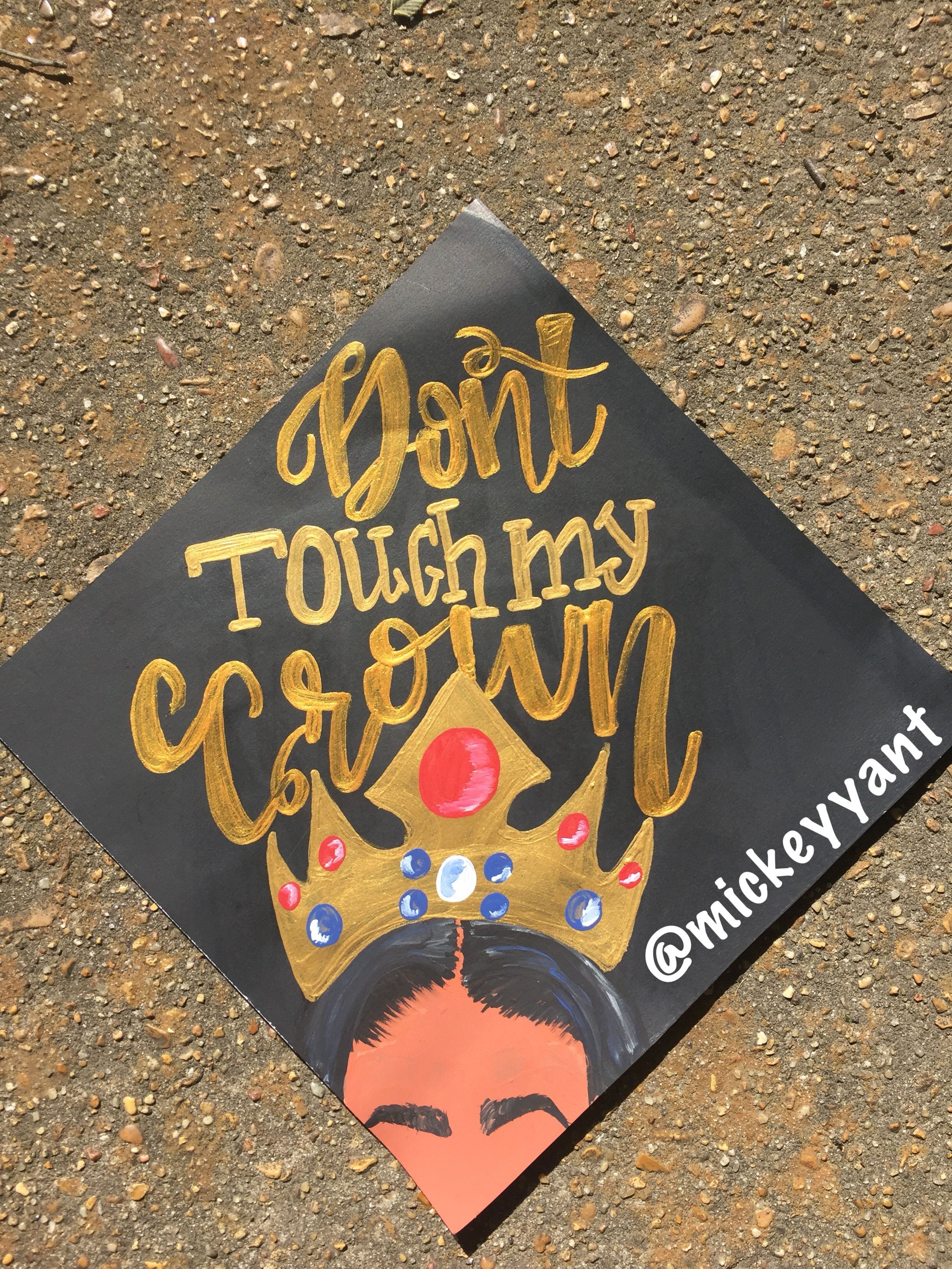 Dont touch my crown Grad Cap Mickey Yant Grad Caps