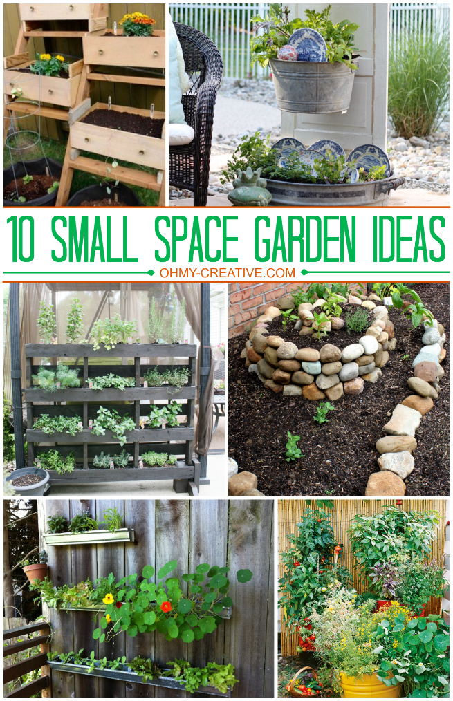 1o Small Space Garden Ideas Oh My Creative Small Space Gardening Small Gardens Garden Ideas Cheap