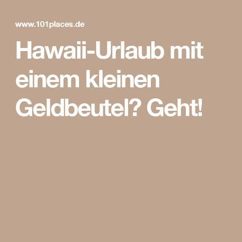 Hawaii-Urlaub mit einem kleinen Geldbeutel? Geht!