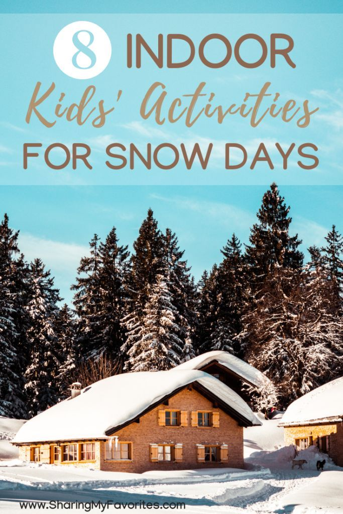 8 Indoor Activities for Snow Days - Sharing My Favorites
