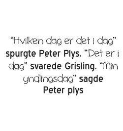 kedsomhed citater Peter plys citat | Danske citater, ordsprog og digte | Quotes  kedsomhed citater