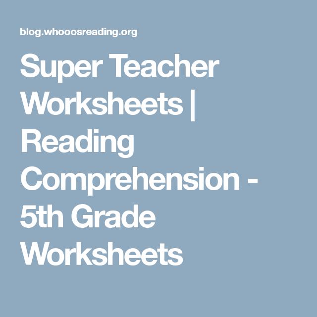 Super Teacher Worksheets Reading Comprehension 5th Grade