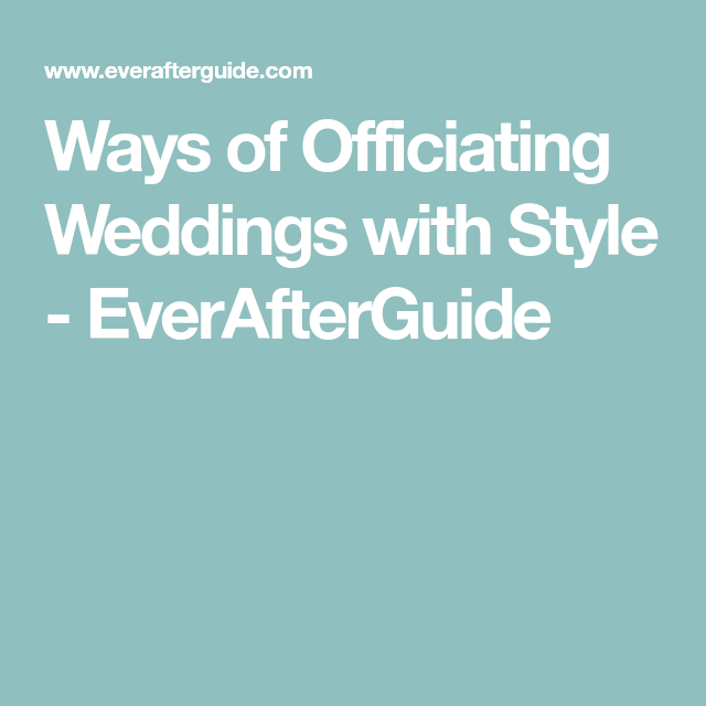 Ways Of Officiating Weddings With Style