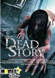 Download Dead Story 2017 Full HDrip Mp4 Mkv Movie Online from safe
