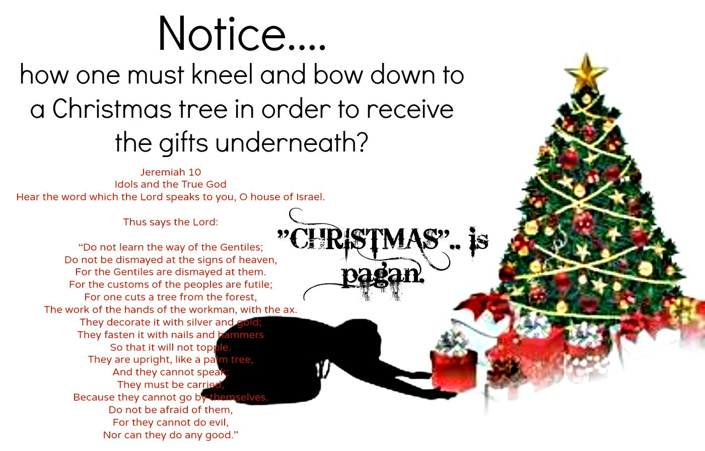Xmas is one of THE most PAGAN day of pagan days. Man has ...