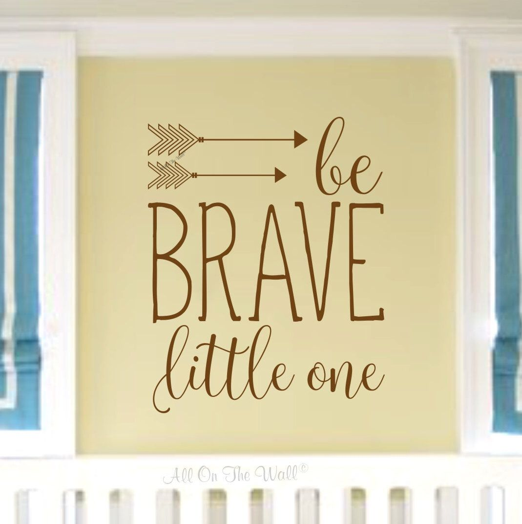 Be Brave Little One Wall Decal Arrows Decal Nursery Saying Wall ...